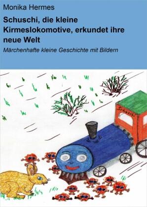 Schuschi, die kleine Kirmeslokomotive, erkundet ihre neue Welt