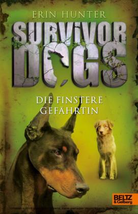 Survivor Dogs. Die finstere Gefährtin