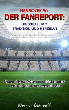 Hannover 96 - Von Tradition und Herzblut für den Fußball