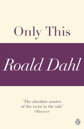 Only This (A Roald Dahl Short Story)