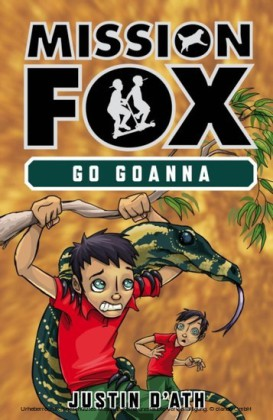Go Goanna: Mission Fox Book 7