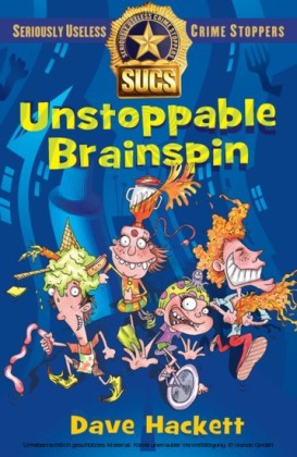 Unstoppable Brainspin: Seriously Useless Crime Stoppers