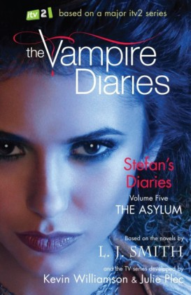 Stefan's Diaries: 5: The Asylum