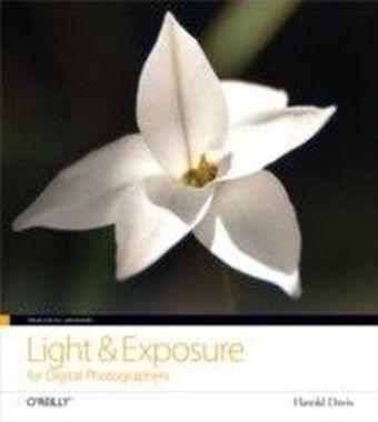 Practical Artistry: Light & Exposure for Digital Photographers