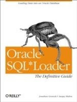 Oracle SQL Loader: The Definitive Guide