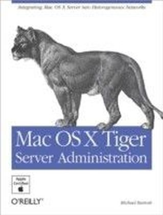 Mac OS X Tiger Server Administration