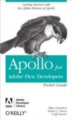 Apollo for Adobe Flex Developers Pocket Guide