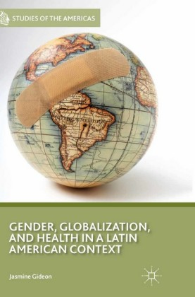 Gender, Globalization, and Health in a Latin American Context
