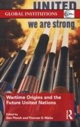 Wartime History and the Future United Nations