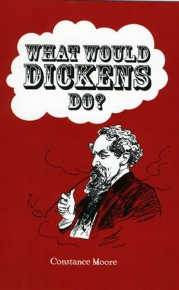 What Would Dickens Do?