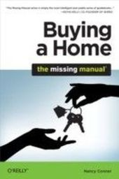 Buying a Home: The Missing Manual