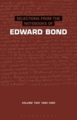 Notebooks Of Edward Bond: Volume
