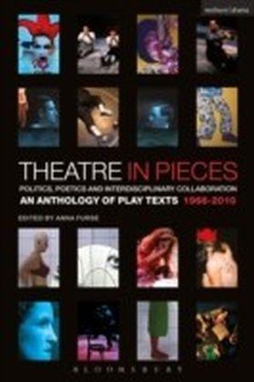 Theatre in Pieces: Politics, Poetics and Interdisciplinary Collaboration