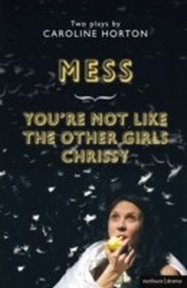 Mess and You're Not Like The Other Girls Chrissy