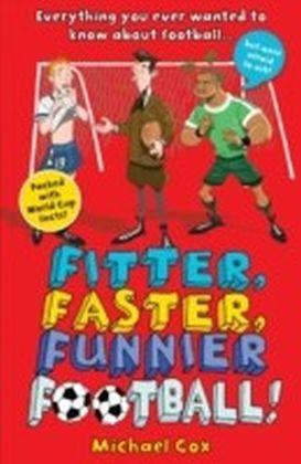 Fitter, Faster, Funnier Football