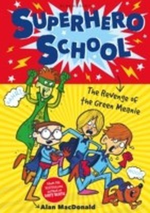 Superhero School: The Revenge of the Green Meanie