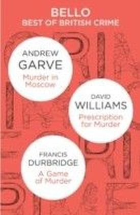 Best of British Crime omnibus: Murder in Moscow / Prescription for Murder / A Game of Murder