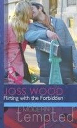 Flirting with the Forbidden (Mills & Boon Modern Tempted)