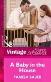 Baby in the House (Mills & Boon Vintage Superromance) (9 Months Later - Book 39)