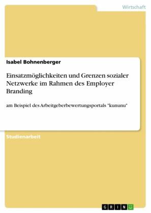 Einsatzmöglichkeiten und Grenzen sozialer Netzwerke im Rahmen des Employer Branding