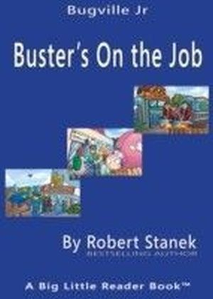 Buster's on the Job. A Bugville Critters Picture Book!