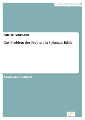 Das Problem der Freiheit in Spinozas Ethik