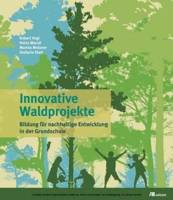 Innovative Waldprojekte