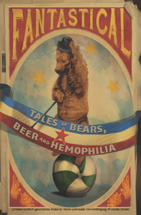 Fantastical: Tales of Bears, Beer and Hemophilia