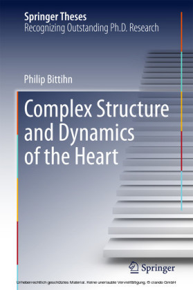 Complex Structure and Dynamics of the Heart