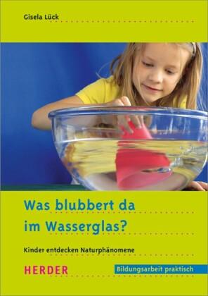 Was blubbert da im Wasserglas?