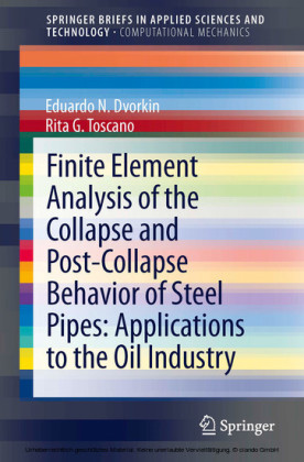 Finite Element Analysis of the Collapse and Post-Collapse Behavior of Steel Pipes: Applications to the Oil Industry