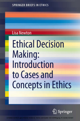 Ethical Decision Making: Introduction to Cases and Concepts in Ethics