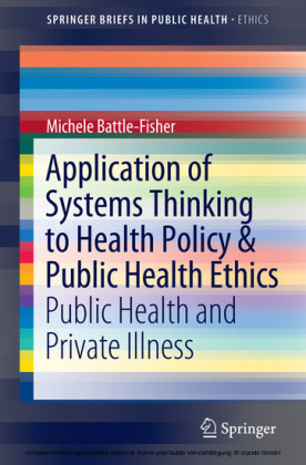 Application of Systems Thinking to Health Policy & Public Health Ethics