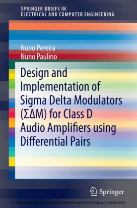 Design and Implementation of Sigma Delta Modulators (??M) for Class D Audio Amplifiers using Differential Pairs