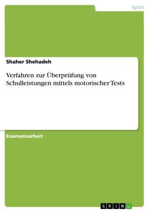 Verfahren zur Überprüfung von Schulleistungen mittels motorischer Tests