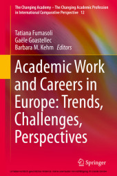 Academic Work and Careers in Europe: Trends, Challenges, Perspectives