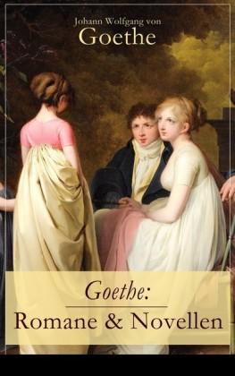 Goethe: Romane & Novellen