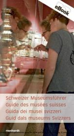 Schweizer Museumsführer / Guide des musées suisses / Guida dei musei svizzeri