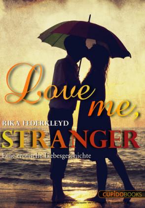 Love me, Stranger