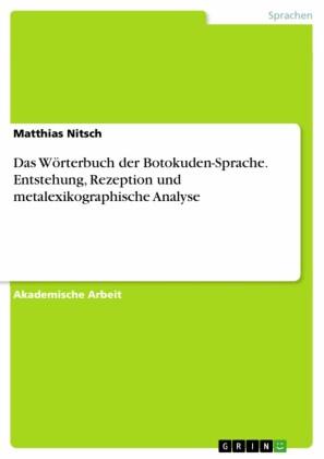 Das Wörterbuch der Botokuden-Sprache. Entstehung, Rezeption und metalexikographische Analyse