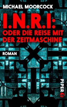 I.N.R.I: oder die Reise mit der Zeitmaschine