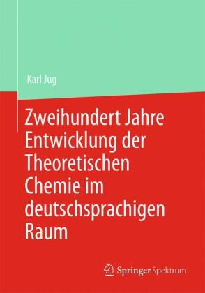 Zweihundert Jahre Entwicklung der Theoretischen Chemie im deutschsprachigen Raum