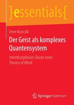 Der Geist als komplexes Quantensystem