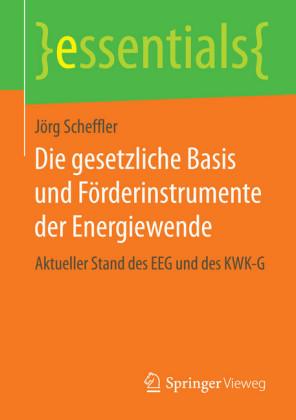 Die gesetzliche Basis und Förderinstrumente der Energiewende