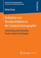 Reduktion von Metallartefakten in der Computertomographie