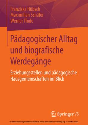 Pädagogischer Alltag und biografische Werdegänge