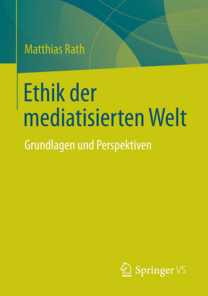 Ethik der mediatisierten Welt