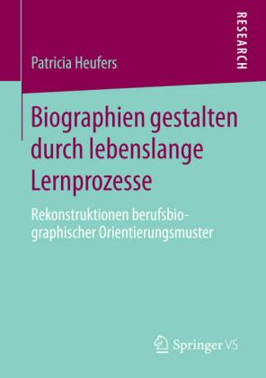 Biographien gestalten durch lebenslange Lernprozesse