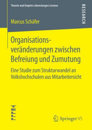Organisationsveränderungen zwischen Befreiung und Zumutung