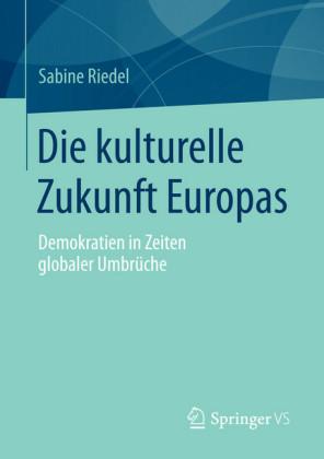 Die kulturelle Zukunft Europas